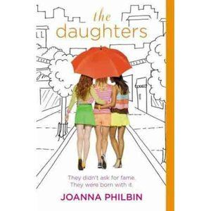 The Daughters Ser: The Daughters by Joanna Philbin